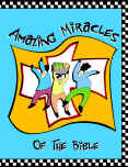 Amazing Miracles of the Bible